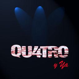 QU4TRO Y YA