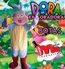 SHOW DORA Y BOTAS FIESTAS INFANTILES EN PUEBLA