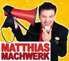 Kabarettist MATTHIAS MACHWERK