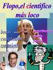 Flopo el científico más loco