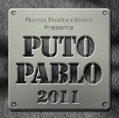 Puto Pablo & Rosso Productions