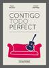 Contigo todo perfect