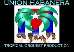 Unión Habanera. Orquesta cubana y animación